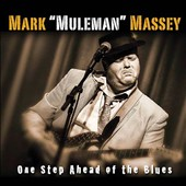 Mark Massey: One Step Ahead of the Blues [Digipak]