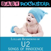 Baby Rockstar: Lullaby Renditions of U2: Songs of Innocence