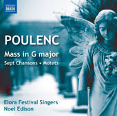 Poulenc: Mass in G major; Sept Chansons; Motets / Elora Festival Singers; Noel Edison