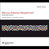 Marcus Antonius Wesselmann: Ensemble Works I