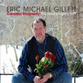Eric Michael Gillett (Vocals): Careless Rhapsody: The Heart of Lorenz Hart [Digipak]