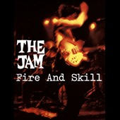 The Jam: Fire and Skill: The Jam Live