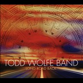 The Todd Wolfe Band/Todd Wolfe: Long Road Back [Digipak]