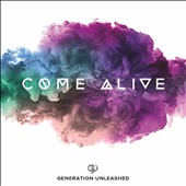 Generation Unleashed: Come Alive [10/23]