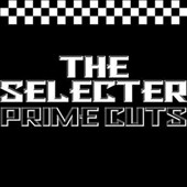 The Selecter: Prime Cuts, Vol. 1 & Vol. 2 *