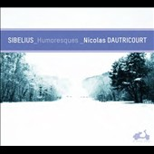 Sibelius: Humoresques; Pieces; Serenades; Suite for Violin and Orchestra 'La Dolce Volta' / Nicolas Dautricourt (violin), Juho Pohjonen (piano). Orquestra Vigo 430