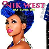 Nik West: Say Somethin