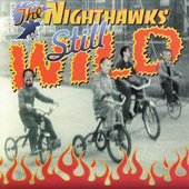 The Nighthawks: Still Wild