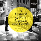 A Festival of Nine Lesssons and Carols - Works by Mendelssohn, Browne, Busch, Byrd, Christie, Church, Gruber, Praetorius, et al / Rufus Beck, reader; Jens Bauditz, Neuer Knabenchor Hamburg