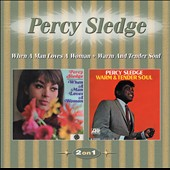 Percy Sledge: When a Man Loves a Woman + Warm & Tender Soul
