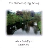 Iris Litchfield: The  Silence of My Being