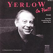 Stanley Yerlow: Yerlow on Fire!!!