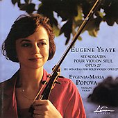 Ysaye: Six Sonatas for Solo Violin / Evgenia-Maria Popova