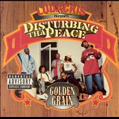Disturbing tha Peace: Golden Grain [PA]