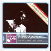 Fred Astaire/Oscar Peterson: Complete Norman Granz Sessions