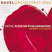Ravel Orchestrations - Debussy, Moussorgsky, etc / Callegari