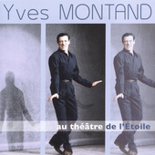 Yves Montand: Au Th&#233;&#226;tre De L'&#201;toile