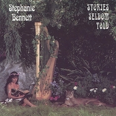Stephanie Bennett (Harp): Stories Seldom Told