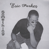 Eric Parker: Something