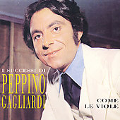 Peppino Gagliardi: Come le Viole