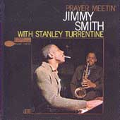 Jimmy Smith (Organ): Prayer Meetin' [Bonus Tracks] [Remaster]
