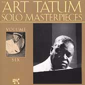 Art Tatum: The Art Tatum Solo Masterpieces, Vol. 6