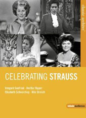Celebrating Richard Strauss: Songs / Elisabeth Schwarzkopf, Irmgard Seefried, Rita Streich, Hertha Topper, Gerald Moore et al. (rec. 1961-1970) [DVD]