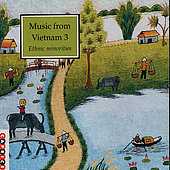 Various Artists: Music from Vietnam, Vol. 3: Ethnic Minorities