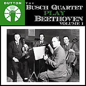 The Busch Quartet Play Beethoven Vol 1