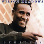 Wilson Meadows: Memories