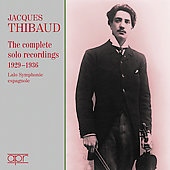 Jacques Thibaud - The Complete Solo Recordings 1929-36