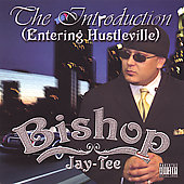 Bishop Jay-Tee: The Introduction (Entering Hustleville)