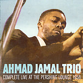 Ahmad Jamal: Complete Live at the Pershing Lounge 1958