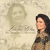 Lucille Rose D'Armi: My Matchless Mother