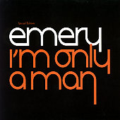 Emery: I'm Only a Man [Limited] [Slipcase]