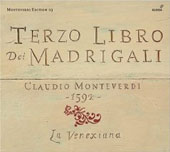 Monteverdi Edition Vol 3 - Monteverdi: Terzo Libro dei Madrigali / Cavina, La Venexiana