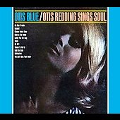 Otis Redding: Otis Blue: Otis Redding Sings Soul