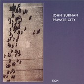 John Surman: Private City [Slipcase]