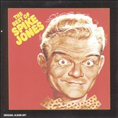 Spike Jones: The Best of Spike Jones, Vol. 1 [RCA]