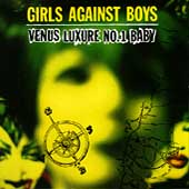Girls Against Boys: Venus Luxure No. 1 Baby