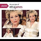 Etta James: Playlist: The Very Best of Etta James