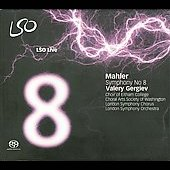 Mahler: Symphony no 8 / Valery Gergiev, London SO, London Symphony Chorus, Choir of Eltham College, et al