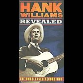 Hank Williams: Hank Williams Revealed: The Unreleased Recordings