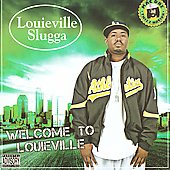 Louieville Sluggah: Welcome To Louieville [PA]