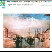 The Modern Jazz Quartet: Plays No Sun in Venice