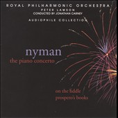 Nyman: The Piano Concerto; On the Fiddle; Prospero's Books