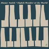 Jimmy Smith (Organ): Eighth Wonder of the World