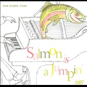 Salmon Is a Jumpin' / John Salman, piano