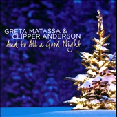 Greta Matassa/Clipper Anderson: And to All a Good Night
