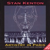 Stan Kenton: Artistry in Paris